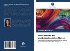 Sechs Meister der aserbaidschanischen Malerei kitap kapağı