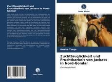 Copertina di Zuchttauglichkeit und Fruchtbarkeit von Jackass in Nord-Gondar
