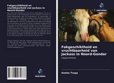Buchcover von Fokgeschiktheid en vruchtbaarheid van Jackass in Noord-Gondar