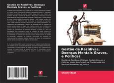 Capa do livro de Gestão de Recidivas, Doenças Mentais Graves, e Políticas