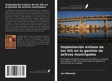Borítókép a  Implantación exitosa de los SIG en la gestión de activos municipales - hoz