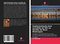Borítókép a  Implementação bem sucedida do SIG na Gestão de Bens Municipais - hoz