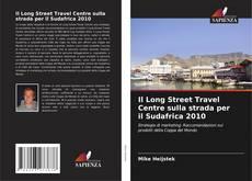Copertina di Il Long Street Travel Centre sulla strada per il Sudafrica 2010