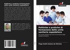 Copertina di Politiche e pratiche di formazione delle unità sanitarie ospedaliere