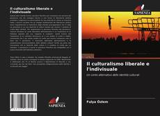 Il culturalismo liberale e l'indivisuale kitap kapağı