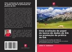 Обложка Uma avaliação do papel do banco de dados de EIA na promoção da prática de EIA