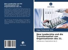 Bookcover of New Leadership und die Transformation von Organisationen des 21.