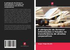 Copertina di A obrigação de fornecer informações e fraudes na transferência de direitos corporativos
