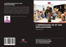 Portada del libro de L'IMPRESSION 3D ET SES APPLICATIONS