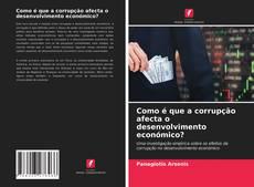 Borítókép a  Como é que a corrupção afecta o desenvolvimento económico? - hoz