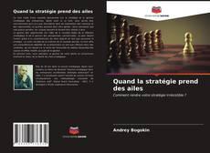 Bookcover of Quand la stratégie prend des ailes
