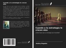 Portada del libro de Cuando a la estrategia le crecen alas