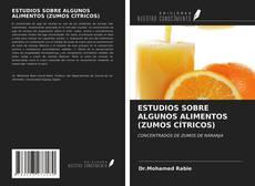 Buchcover von ESTUDIOS SOBRE ALGUNOS ALIMENTOS (ZUMOS CÍTRICOS)
