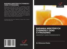 Bookcover of BADANIA NIEKTÓRYCH ŻYWNOŚCI (SOKI CYTRUSOWE)