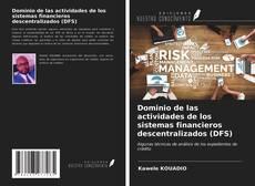 Bookcover of Dominio de las actividades de los sistemas financieros descentralizados (DFS)