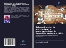 Bookcover of Beheersing van de activiteiten van gedecentraliseerde financiële systemen (DFS)