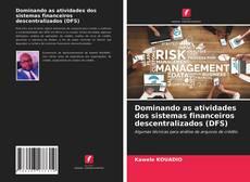 Bookcover of Dominando as atividades dos sistemas financeiros descentralizados (DFS)