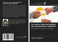 Buchcover von La marca como tecnología de comunicación moderna