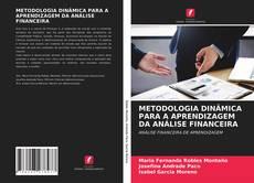 Bookcover of METODOLOGIA DINÂMICA PARA A APRENDIZAGEM DA ANÁLISE FINANCEIRA