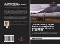 Couverture de The unbundling of gas transmission pipelines according to Directive 2009/73/EC