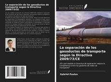 Portada del libro de La separación de los gasoductos de transporte según la Directiva 2009/73/CE