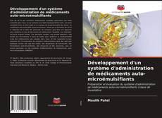 Développement d'un système d'administration de médicaments auto-microémulsifiants kitap kapağı