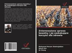 Capa do livro de Zrównoważona uprawa bawełny i jej zaskakujące korzyści dla zdrowia
