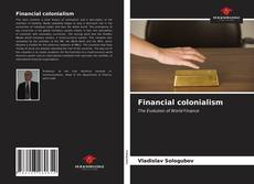 Bookcover of Financial colonialism