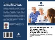 Bookcover of Von der Rezeption bis zur Verbesserung der Beziehung zwischen Pfleger und Betreuer