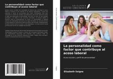 Bookcover of La personalidad como factor que contribuye al acoso laboral