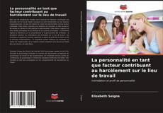 Portada del libro de La personnalité en tant que facteur contribuant au harcèlement sur le lieu de travail