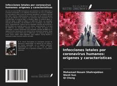 Capa do livro de Infecciones letales por coronavirus humanos: orígenes y características