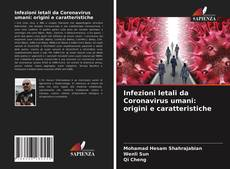 Bookcover of Infezioni letali da Coronavirus umani: origini e caratteristiche
