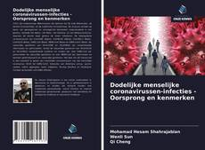 Bookcover of Dodelijke menselijke coronavirussen-infecties - Oorsprong en kenmerken