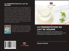 Borítókép a  LA FERMENTATION DU LAIT DE SÉSAME - hoz