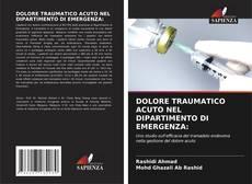 Bookcover of DOLORE TRAUMATICO ACUTO NEL DIPARTIMENTO DI EMERGENZA: