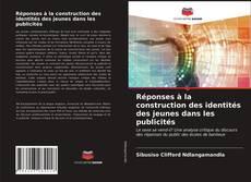 Bookcover of Réponses à la construction des identités des jeunes dans les publicités