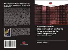 Portada del libro de Modélisation et caractérisation du trafic dans les réseaux de sécurité publique