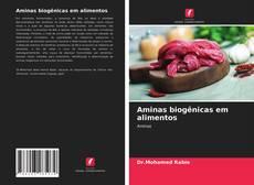 Bookcover of Aminas biogênicas em alimentos
