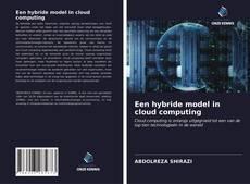 Bookcover of Een hybride model in cloud computing