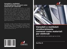 Copertina di Vanadati e molibdati strutturalmente connessi come materiali per elettrodi