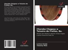 Обложка Choroba Chagasa w Teixeira de Freitas, Ba.