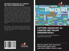 FATTORI ASSOCIATI AL CANCRO NEI POLIPI ENDOMETRIALI kitap kapağı