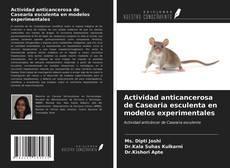 Actividad anticancerosa de Casearia esculenta en modelos experimentales kitap kapağı