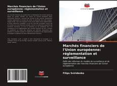 Couverture de Marchés financiers de l'Union européenne: réglementation et surveillance