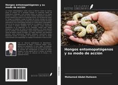 Bookcover of Hongos entomopatógenos y su modo de acción
