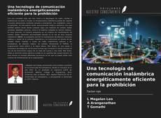 Copertina di Una tecnología de comunicación inalámbrica energéticamente eficiente para la prohibición