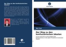 Buchcover von Der Weg zu den konfuzianischen Idealen