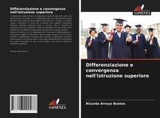 Bookcover of Differenziazione e convergenza nell'istruzione superiore