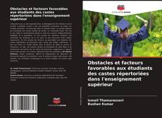 Obstacles et facteurs favorables aux étudiants des castes répertoriées dans l'enseignement supérieur kitap kapağı